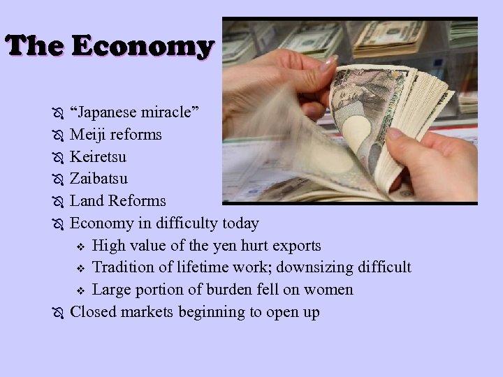 "The Economy Ô Ô Ô Ô ""Japanese miracle"" Meiji reforms Keiretsu Zaibatsu Land Reforms"