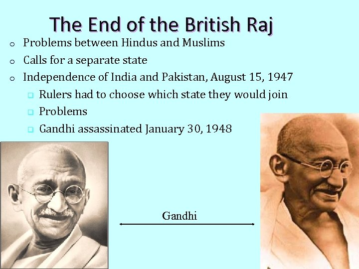 The End of the British Raj o o o Problems between Hindus and Muslims