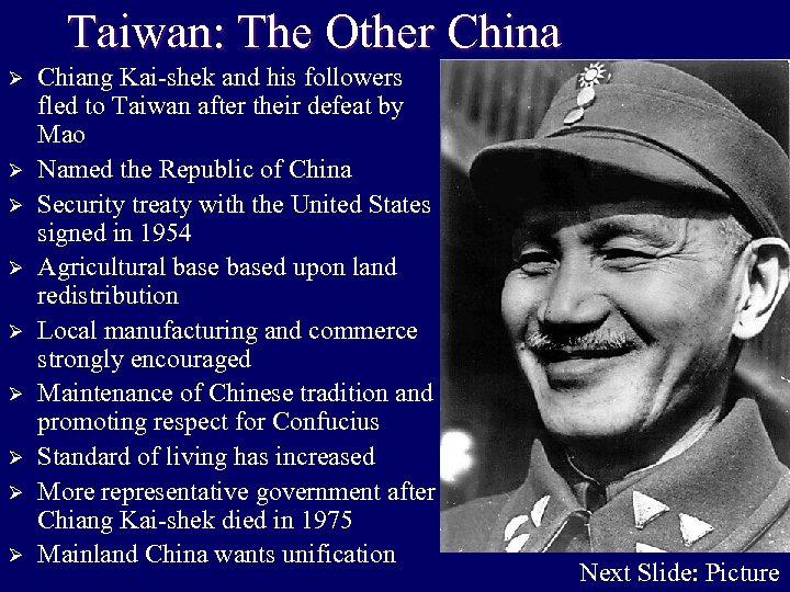 Taiwan: The Other China Ø Ø Ø Ø Ø Chiang Kai-shek and his followers