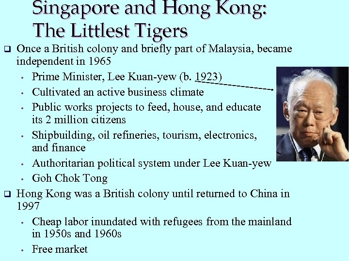 Singapore and Hong Kong: The Littlest Tigers q q Once a British colony and