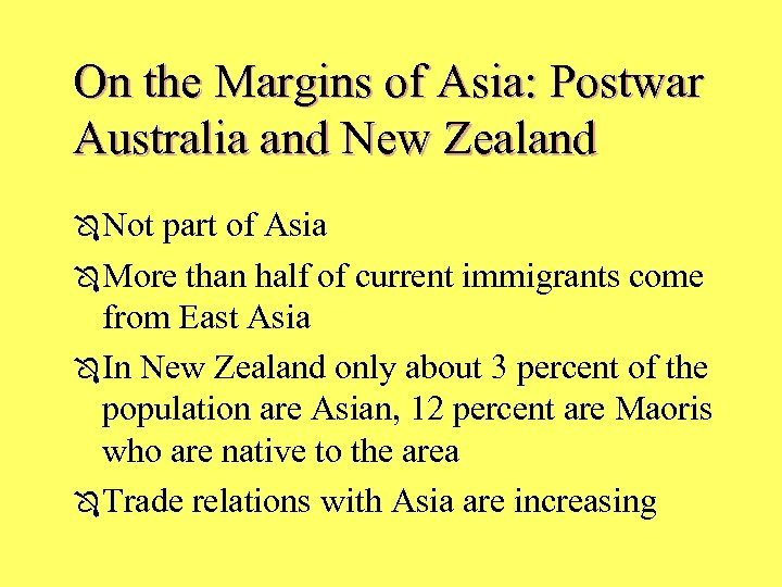 On the Margins of Asia: Postwar Australia and New Zealand Ô Not part of