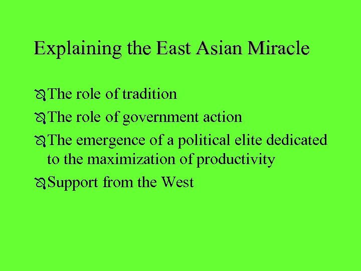 Explaining the East Asian Miracle Ô The role of tradition Ô The role of