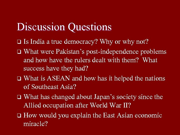 Discussion Questions Is India a true democracy? Why or why not? q What were