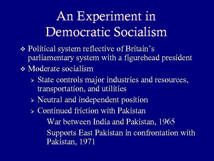 An Experiment in Democratic Socialism Political system reflective of Britain's parliamentary system with a