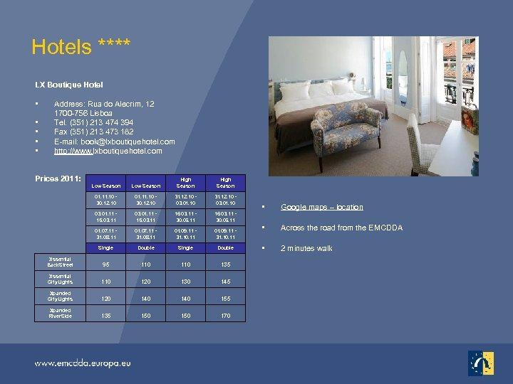Hotels **** LX Boutique Hotel • • • Address: Rua do Alecrim, 12 1700