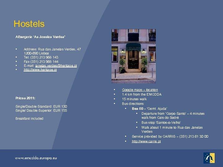 Hostels Albergaria 'As Janelas Verdes' • • • Address: Rua das Janelas Verdes, 47