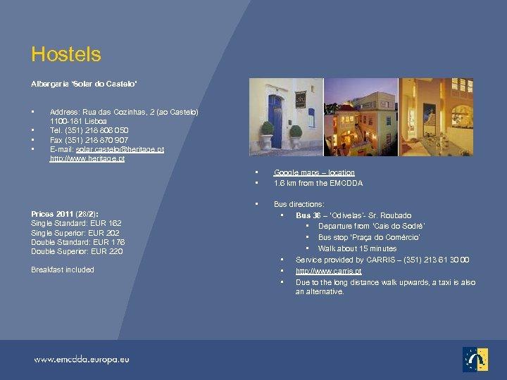 Hostels Albergaria 'Solar do Castelo' • • Address: Rua das Cozinhas, 2 (ao Castelo)