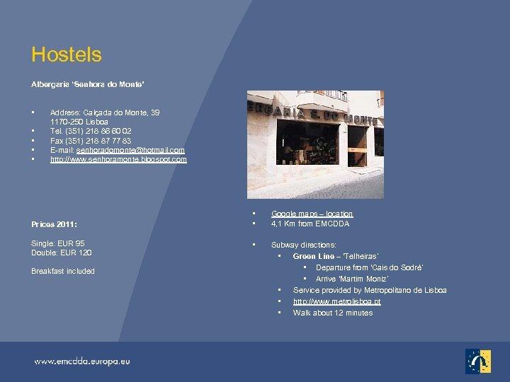 Hostels Albergaria 'Senhora do Monte' • • • Address: Calçada do Monte, 39 1170