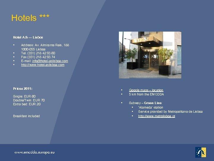 Hotels *** Hotel A. S — Lisboa • • • Address: Av. Almirante Reis,