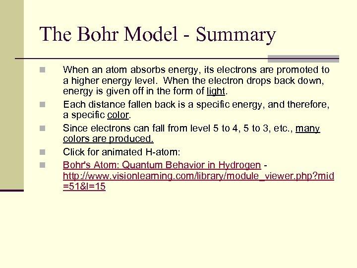 The Bohr Model - Summary n n n When an atom absorbs energy, its