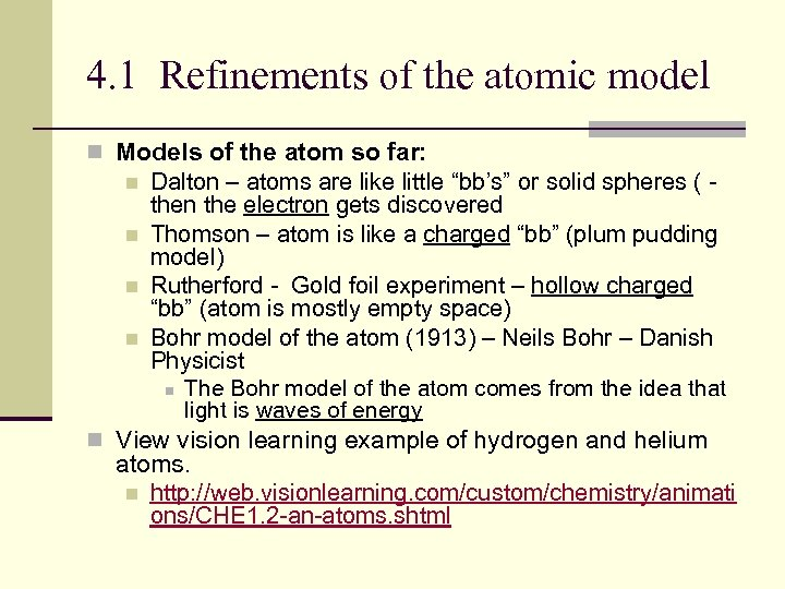 4. 1 Refinements of the atomic model n Models of the atom so far: