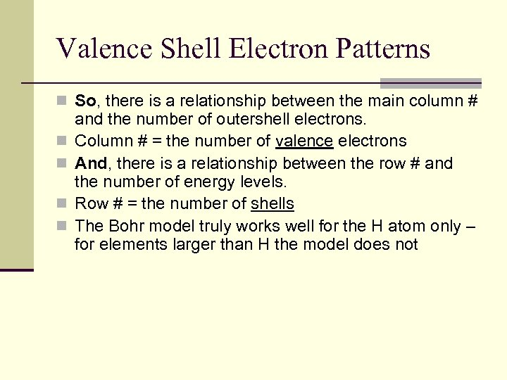 Valence Shell Electron Patterns n So, there is a relationship between the main column
