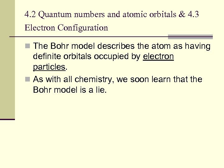 4. 2 Quantum numbers and atomic orbitals & 4. 3 Electron Configuration n The