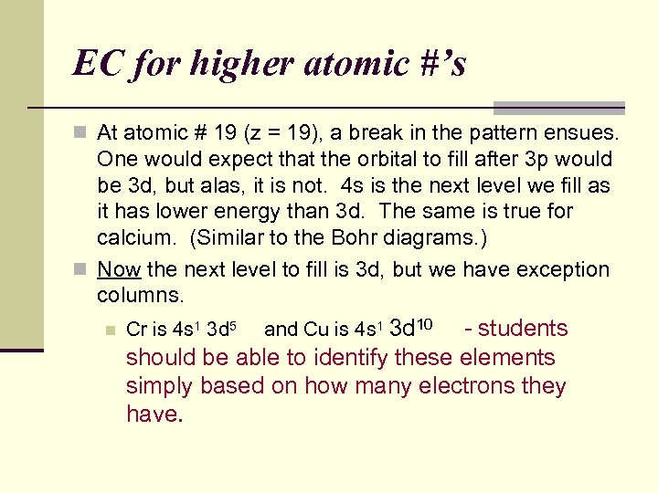 EC for higher atomic #'s n At atomic # 19 (z = 19), a
