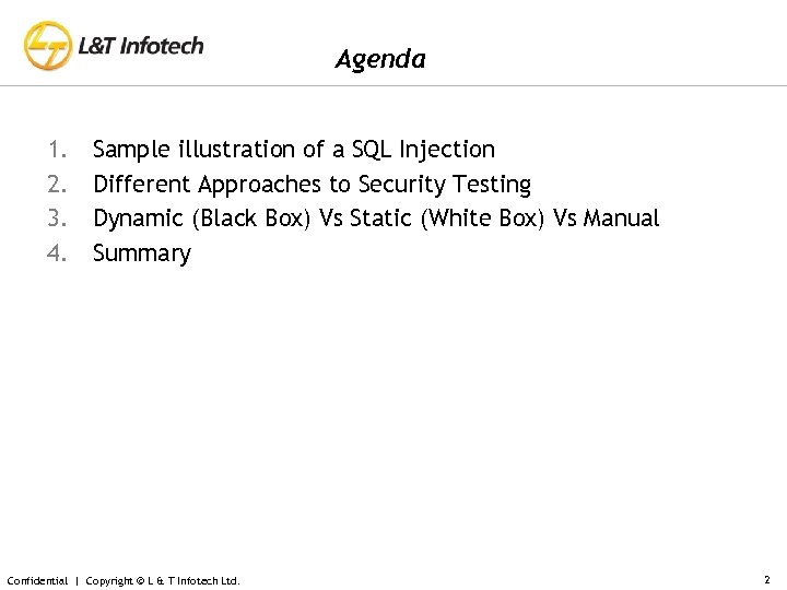 Agenda 1. 2. 3. 4. Sample illustration of a SQL Injection Different Approaches to