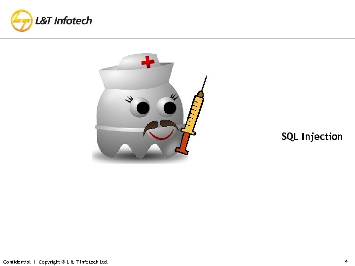 SQL Injection Confidential | Copyright © L & T Infotech Ltd. 4
