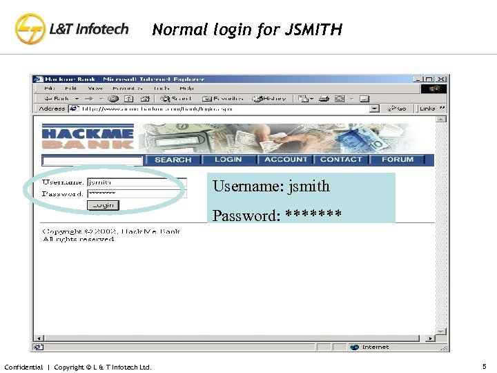 Normal login for JSMITH Username: jsmith Password: ******* Confidential | Copyright © L &