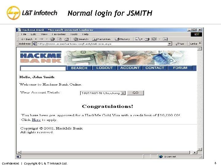 Normal login for JSMITH Confidential | Copyright © L & T Infotech Ltd. 6