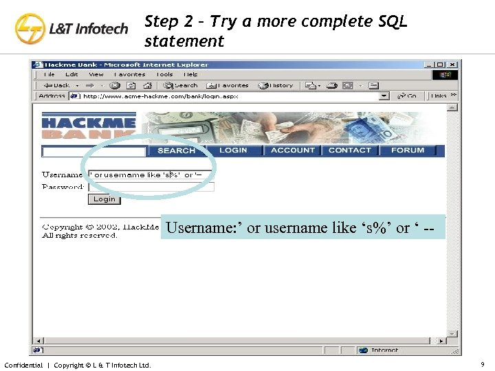 Step 2 – Try a more complete SQL statement Username: ' or username like
