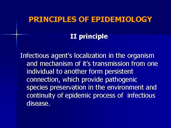 PRINCIPLES OF EPIDEMIOLOGY II principle Infectious agent's localization in the organism and mechanism of