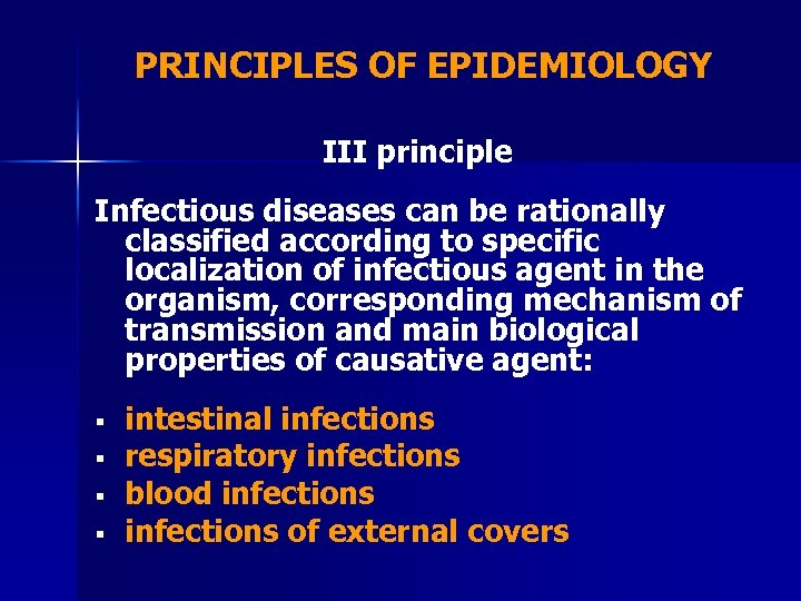 PRINCIPLES OF EPIDEMIOLOGY III principle Infectious diseases can be rationally classified according to specific