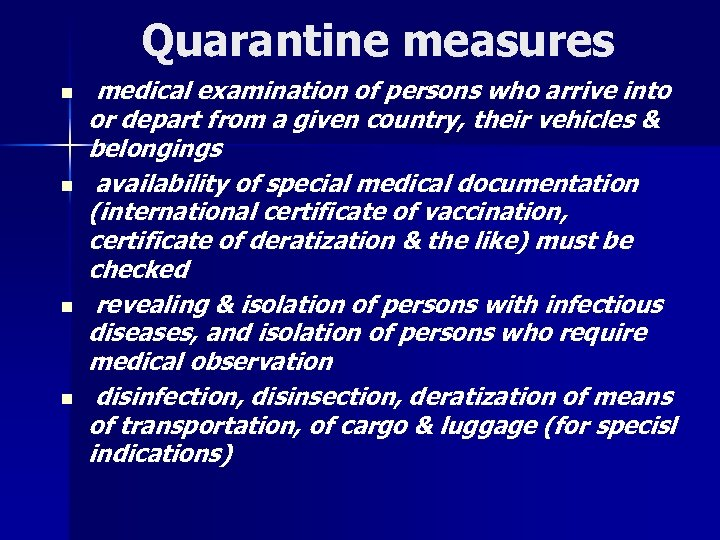 Quarantine measures n n medical examination of persons who arrive into or depart from
