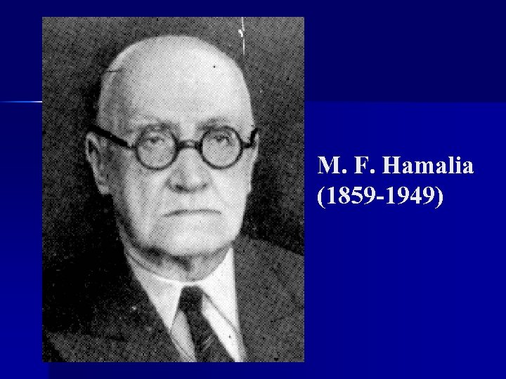 M. F. Hamalia (1859 -1949)
