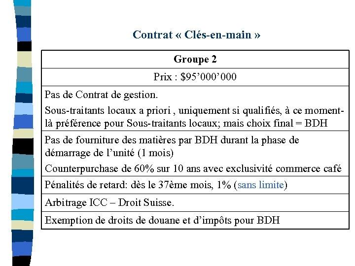 Contrat « Clés-en-main » Groupe 2 Prix : $95' 000 Pas de Contrat de