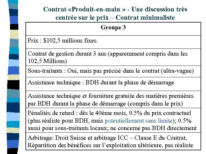 Contrat «Produit-en-main » - Une discussion très centrée sur le prix – Contrat minimaliste