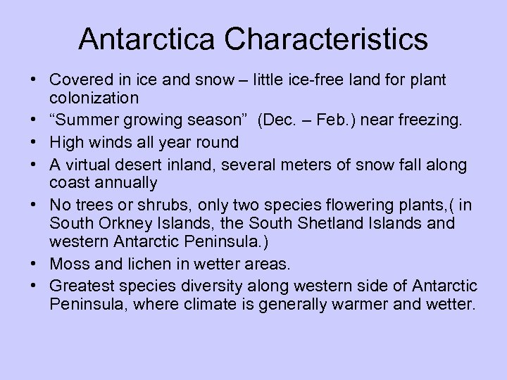 Antarctica Characteristics • Covered in ice and snow – little ice-free land for plant