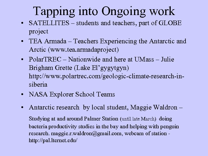 Tapping into Ongoing work • SATELLITES – students and teachers, part of GLOBE project