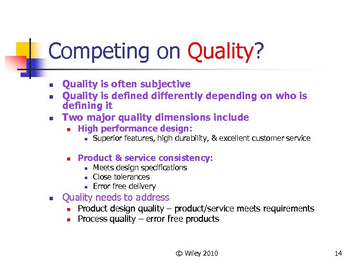 Competing on Quality? n n n Quality is often subjective Quality is defined differently