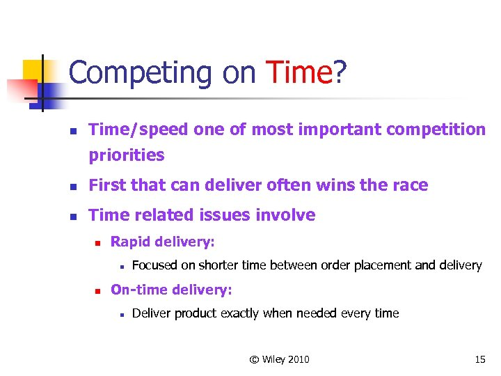 Competing on Time? n Time/speed one of most important competition priorities n First that