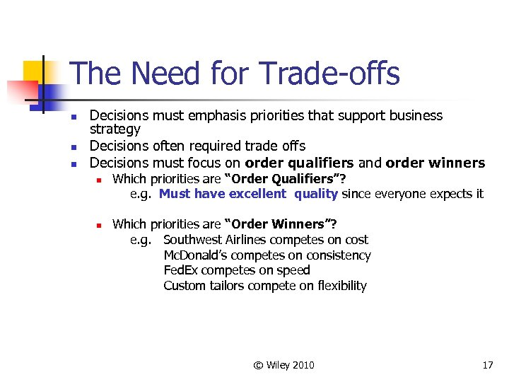 The Need for Trade-offs n n n Decisions must emphasis priorities that support business
