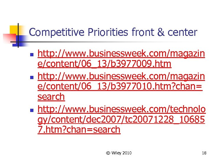 Competitive Priorities front & center n n n http: //www. businessweek. com/magazin e/content/06_13/b 3977009.