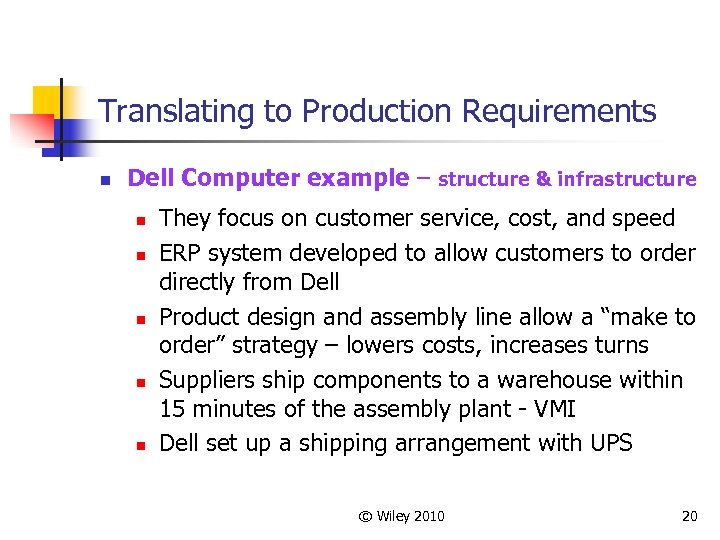 Translating to Production Requirements n Dell Computer example – structure & infrastructure n n