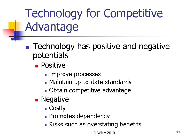 Technology for Competitive Advantage n Technology has positive and negative potentials n Positive n