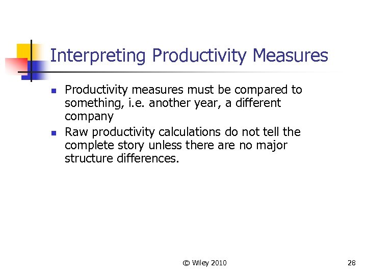 Interpreting Productivity Measures n n Productivity measures must be compared to something, i. e.