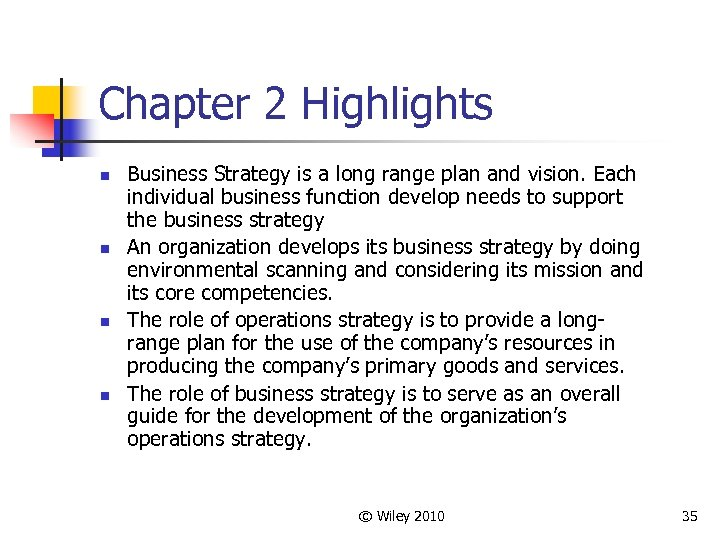 Chapter 2 Highlights n n Business Strategy is a long range plan and vision.