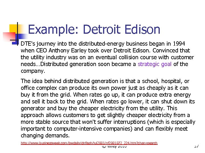 Example: Detroit Edison DTE's journey into the distributed-energy business began in 1994 when CEO