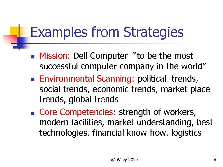 """Examples from Strategies n n n Mission: Dell Computer- """"to be the most successful"""
