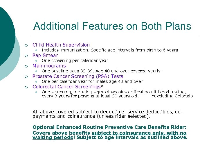 Additional Features on Both Plans ¡ Child Health Supervision l ¡ Pap Smear l