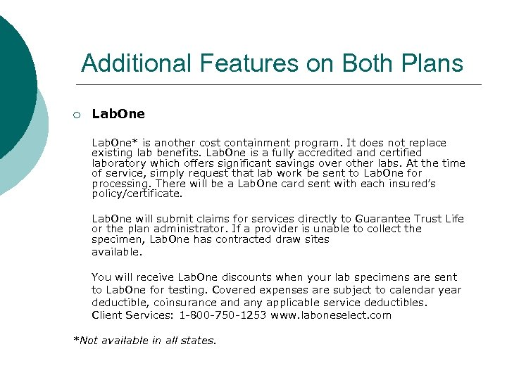 Additional Features on Both Plans ¡ Lab. One* is another cost containment program. It