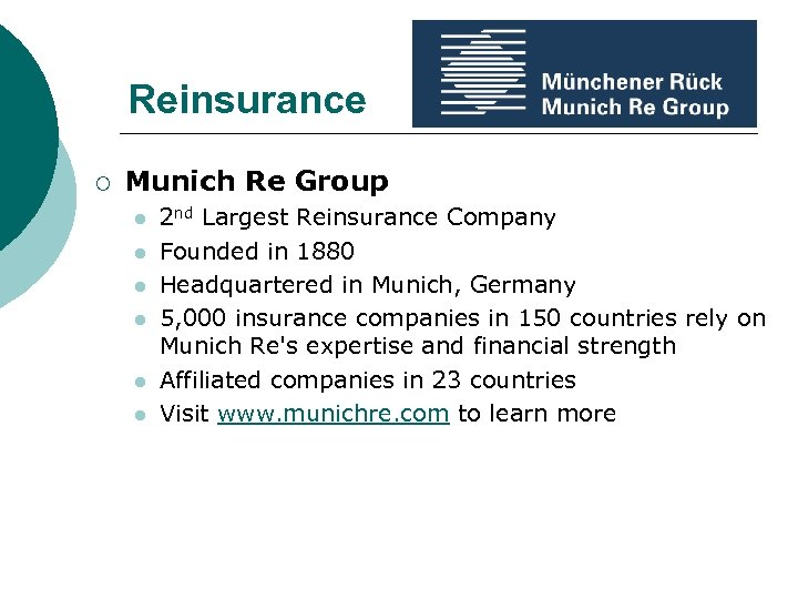 Reinsurance ¡ Munich Re Group l l l 2 nd Largest Reinsurance Company Founded