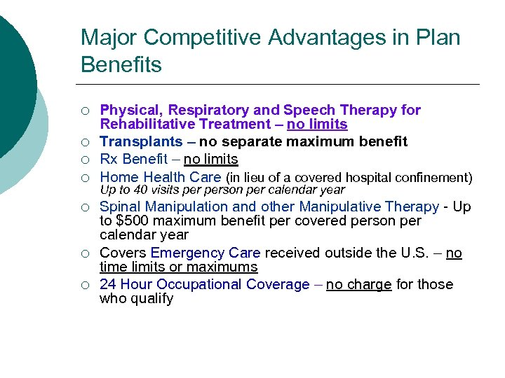 Major Competitive Advantages in Plan Benefits ¡ ¡ ¡ ¡ Physical, Respiratory and Speech