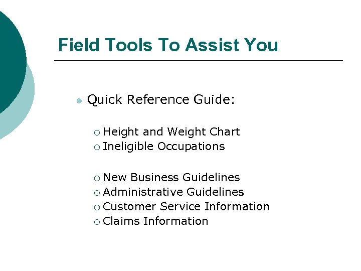Field Tools To Assist You Reference Guide l Quick Reference Guide: Height and Weight