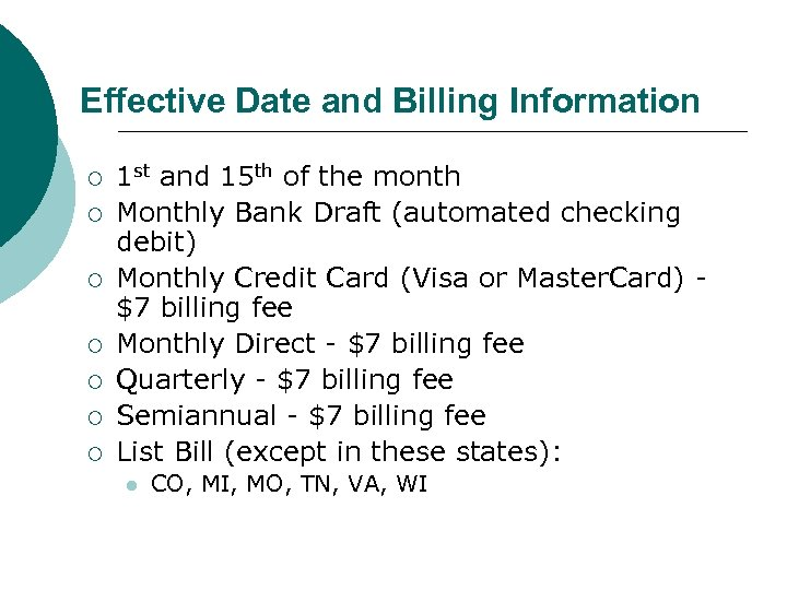 Effective Date and Billing Information ¡ ¡ ¡ ¡ 1 st and 15 th