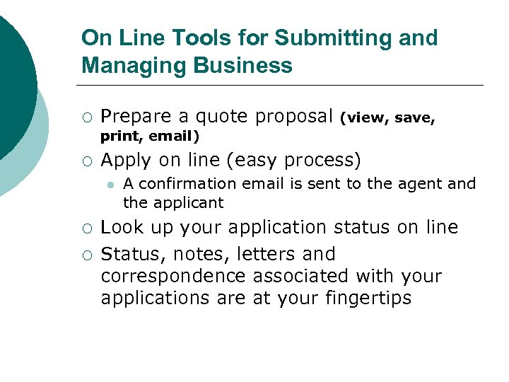 On Line Tools for Submitting and Managing Business ¡ Prepare a quote proposal (view,