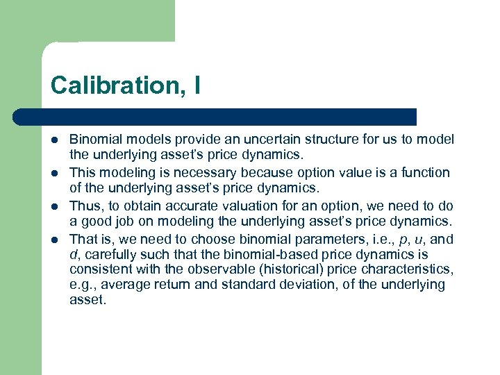 Calibration, I l l Binomial models provide an uncertain structure for us to model