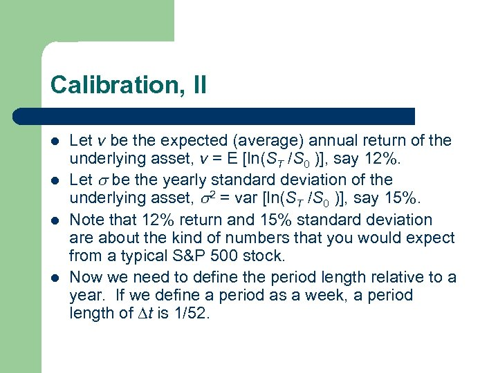 Calibration, II l l Let v be the expected (average) annual return of the